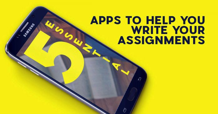 5 Essential Apps To Help You Write Your Assignments